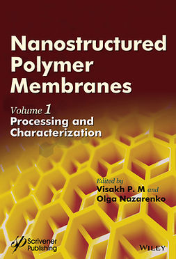 M., Visakh P. - Nanostructured Polymer Membranes, Volume 1: Processing and Characterization, e-bok