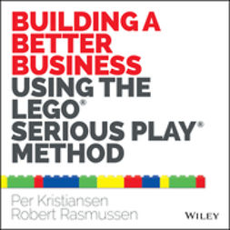 Kristiansen, Per - Building a Better Business Using the Lego Serious Play Method, ebook