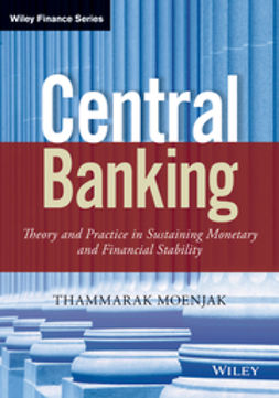 Moenjak, Thammarak - Central Banking: Theory and Practice in Sustaining Monetary and Financial Stability, ebook