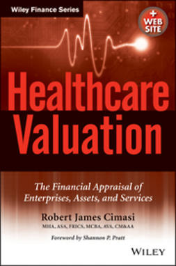 Cimasi, Robert James - Healthcare Valuation, The Financial Appraisal of Enterprises, Assets, and Services, ebook