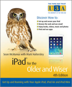McManus, Sean - iPad for the Older and Wiser: Get Up and Running with Your Apple iPad, iPad Air and iPad Mini, e-kirja