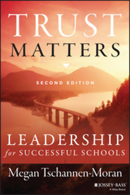 Tschannen-Moran, Megan - Trust Matters: Leadership for Successful Schools, ebook