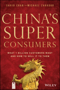 Chan, Savio - China's Super Consumers: What 1 Billion Customers Want and How to Sell it to Them, e-kirja