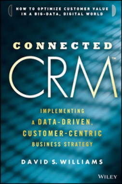 Williams, David S. - Connected CRM: Implementing a Data-Driven, Customer-Centric Business Strategy, e-kirja