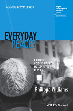 Williams, Philippa - Everyday Peace? Politics, Citizenship and Muslim Lives in India, e-bok