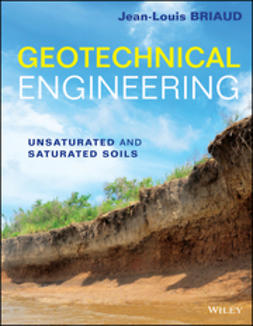 Briaud, Jean-Louis - Geotechnical Engineering: Unsaturated and Saturated Soils, e-bok
