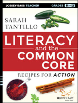 Tantillo, Sarah - Literacy and the Common Core: Recipes for Action, ebook