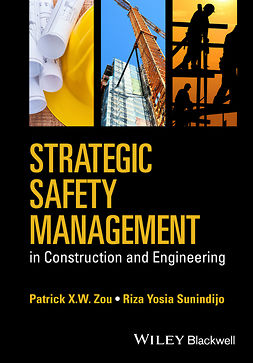 Sunindijo, Riza Yosia - Strategic Safety Management in Construction and Engineering, e-kirja