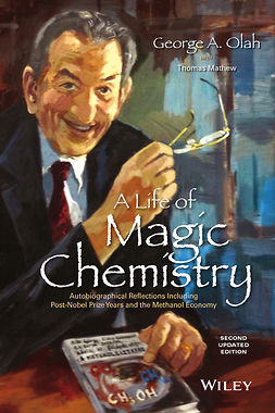 Mathew, Thomas - A Life of Magic Chemistry: Autobiographical Reflections Including Post-Nobel Prize Years and the Methanol Economy, e-bok