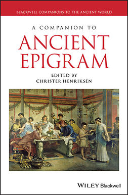 Henriksén, Christer - A Companion to Ancient Epigram, e-kirja