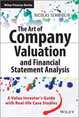 Schmidlin, Nicolas - The Art of Company Valuation and Financial Statement Analysis: A value investor's guide with real-life case studies, ebook