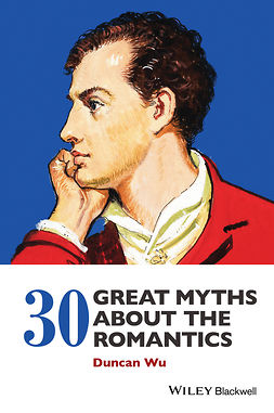 Wu, Duncan - 30 Great Myths about the Romantics, e-bok
