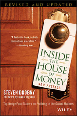 Drobny, Steven - Inside the House of Money: Top Hedge Fund Traders on Profiting in the Global Markets, ebook