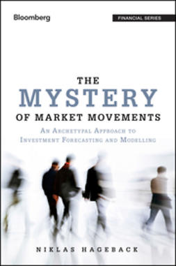 Hageback, Niklas - The Mystery of Market Movements: An Archetypal Approach to Investment Forecasting and Modelling, ebook