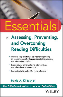 Kaufman, Alan S. - Essentials of Assessing, Preventing, and Overcoming Reading Difficulties, e-kirja