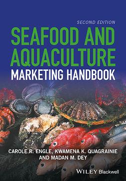 Dey, Madan M. - Seafood and Aquaculture Marketing Handbook, ebook