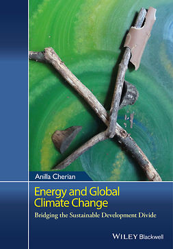 Cherian, Anilla - Energy and Global Climate Change: Bridging the Sustainable Development Divide, ebook