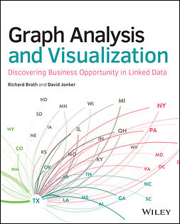 Brath, Richard - Graph Analysis and Visualization: Discovering Business Opportunity in Linked Data, e-kirja