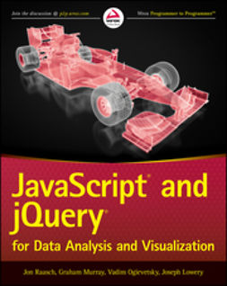 Lowery, Joseph - JavaScript and jQuery for Data Analysis and Visualization, e-kirja