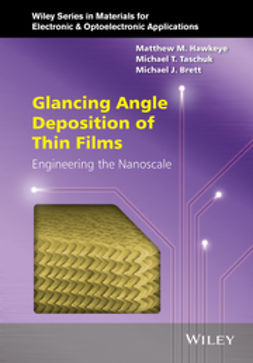 Hawkeye, Matthew M. - Glancing Angle Deposition of Thin Films: Engineering the Nanoscale, e-bok