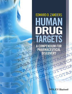 Zanders, Edward D. - Human Drug Targets: A Compendium for Pharmaceutical Discovery, e-kirja
