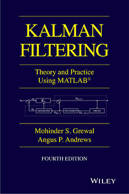 Andrews, Angus P. - Kalman Filtering: Theory and Practice with MATLAB, ebook