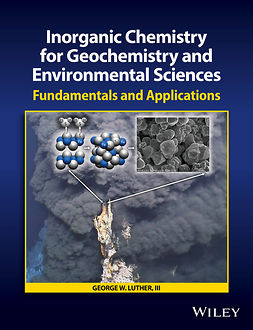 Luther, George W. - Inorganic Chemistry for Geochemistry and Environmental Sciences: Fundamentals and Applications, ebook
