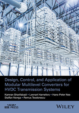 Harnefors, Lennart - Design, Control and Application of Modular Multilevel Converters for HVDC Transmission Systems, ebook