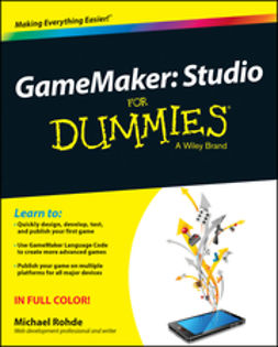 Rohde, Michael - GameMaker: Studio For Dummies, ebook