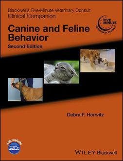 Horwitz, Debra F. - Blackwell's Five-Minute Veterinary Consult Clinical Companion: Canine and Feline Behavior, ebook