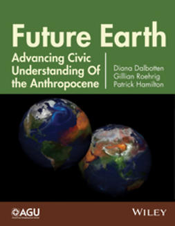 Dalbotten, Diana - Future Earth: Advancing Civic Understanding of the Anthropocene, ebook