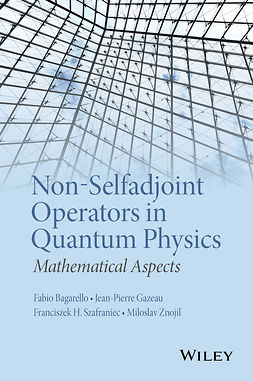 Bagarello, Fabio - Non-Selfadjoint Operators in Quantum Physics: Mathematical Aspects, e-bok