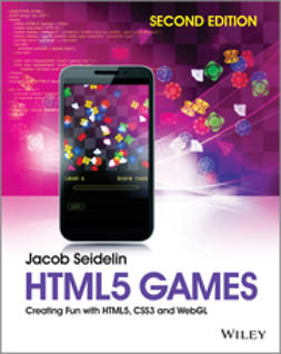 Seidelin, Jacob - HTML5 Games: Creating Fun with HTML5, CSS3 and WebGL, e-kirja