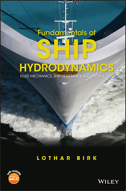 Birk, Lothar - Fundamentals of Ship Hydrodynamics: Fluid Mechanics, Ship Resistance and Propulsion, ebook