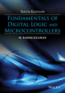 Rafiquzzaman, M. - Fundamentals of Digital Logic and Microcontrollers, ebook