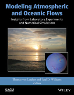 Larcher, Thomas von - Modeling Atmospheric and Oceanic Flows: Insights from Laboratory Experiments and Numerical Simulations, ebook