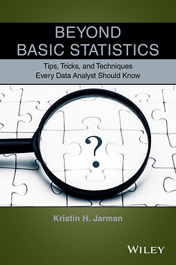 Jarman, Kristin H. - Beyond Basic Statistics: Tips, Tricks, and Techniques Every Data Analyst Should Know, ebook
