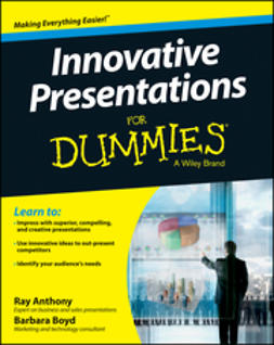 Anthony, Ray - Innovative Presentations For Dummies, e-kirja