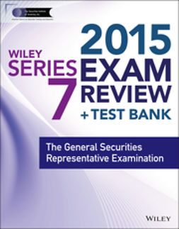 Blarcom, Jeff Van - Wiley Series 7 Exam Review 2015 + Test Bank: The General Securities Representative Examination, ebook