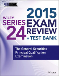 Blarcom, Jeff Van - Wiley Series 24 Exam Review 2015 + Test Bank: The General Securities Principal Qualification Examination, ebook