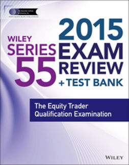 Blarcom, Jeff Van - Wiley Series 55 Exam Review 2015 + Test Bank: The Equity Trader Qualification Examination, ebook