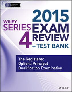 Blarcom, Jeff Van - Wiley Series 4 Exam Review 2015 + Test Bank: The Registered Options Principal Qualification Examination, ebook