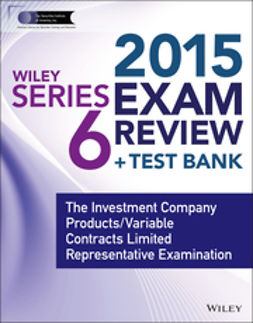Blarcom, Jeff Van - Wiley Series 6 Exam Review 2015 + Test Bank: The Investment Company Products / Variable Contracts Limited Representative Examination, ebook
