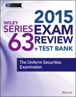 Blarcom, Jeff Van - Wiley Series 63 Exam Review 2015 + Test Bank: The Uniform Securities Examination, ebook
