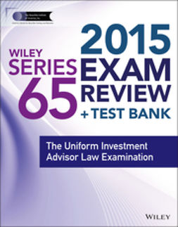 Blarcom, Jeff Van - Wiley Series 65 Exam Review 2015 + Test Bank: The Uniform Investment Advisor Law Examination, ebook