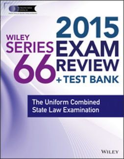 Blarcom, Jeff Van - Wiley Series 66 Exam Review 2015 + Test Bank: The Uniform Combined State Law Examination, ebook