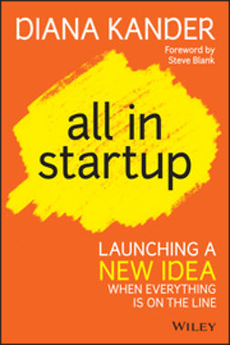 Kander, Diana - All In Startup: Launching a New Idea When Everything Is on the Line, ebook