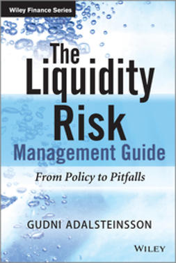 Adalsteinsson, Gudni - The Liquidity Management Guide: From Policy to Pitfalls, ebook