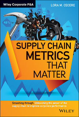 Cecere, Lora M. - Supply Chain Metrics that Matter, ebook