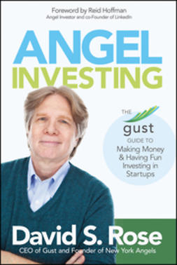 Hoffman, Reid - Angel Investing: The Gust Guide to Making Money and Having Fun Investing in Startups, e-kirja